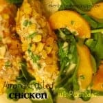 Almond Crusted Chicken with Peach Salad