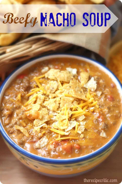 Beefy Nacho Soup The Recipe Critic