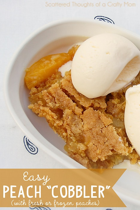 Easy Peach Cobbler from Scattered Thoughts of a Crafty Mom