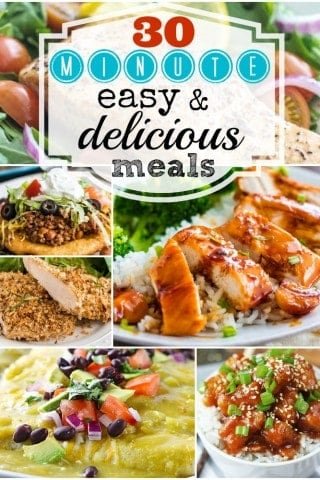 30 Minute Easy & Delicious Meals