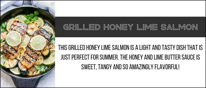 Link to the grilled honey lime salmon recipe.
