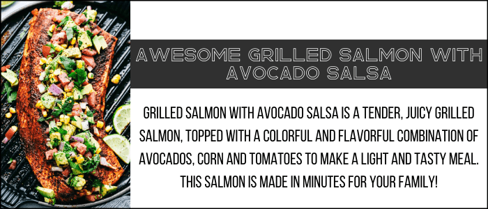 Link to the awesome grilled salmon with avocado salsa recipe.