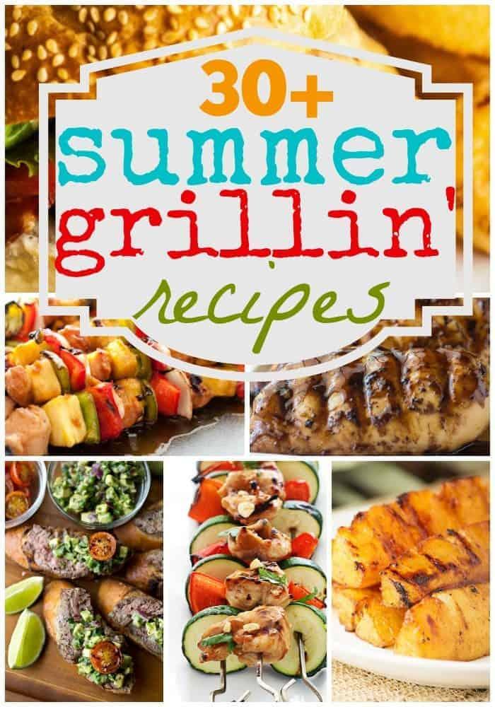 30 + Summer Grilling Recipes