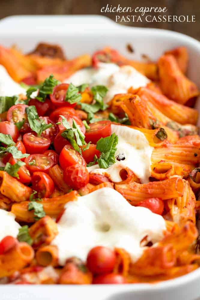 Chicken Caprese Pasta Casserole The Recipe Critic