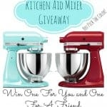 Kitchenaid Mixer Giveaway for you and a friend!