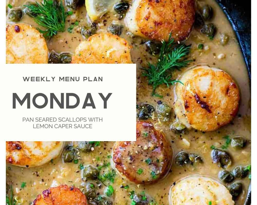 Photo of pan seared scallops with the Monday weekly menu plan title.