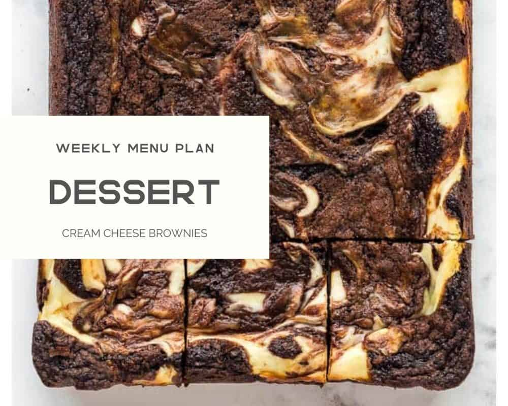 A photo of cream cheese brownies with the title dessert weekly menu plan.