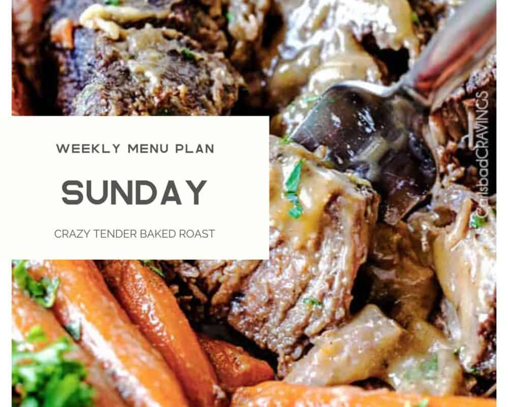 Weekly menu plan photo for Sunday with crazy tender baked roast photo.