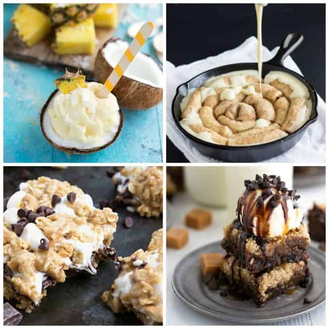 Delicious Desserts collage Healthy Pineapple Dole Whip (NO ice cream machine needed), 30-Minute Cinnamon Roll Skillet Cake, Oatmeal Cookie S'mores Gooey Bars, Caramel Chocolate Brookies (Brownie + Cookies)