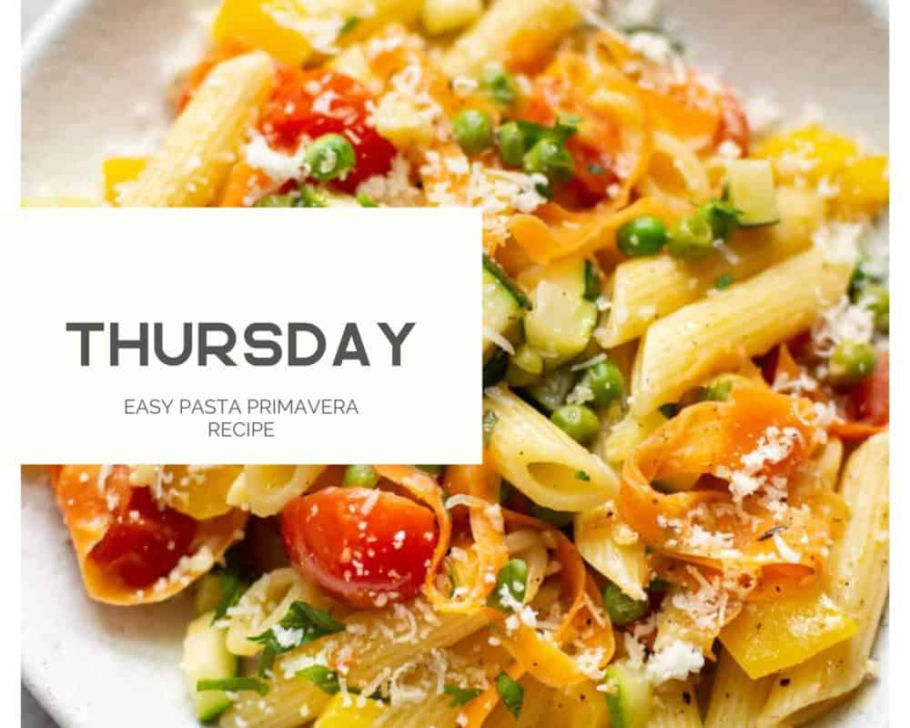 Thursday weekly menu plan photo of easy pasta primavera recipe.
