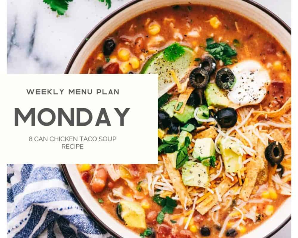 8 can chicken taco soup with the weekly menu plan title.