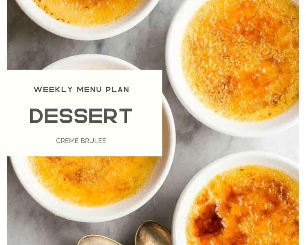 Creme brûlée photo with Dessert weekly menu plan banner over top.