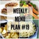 Weekly Menu Plan #19