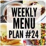 Weekly Menu Plan #24
