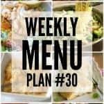 Weekly Menu Plan #30
