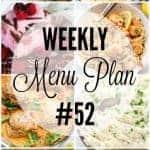 Weekly Menu Plan #52