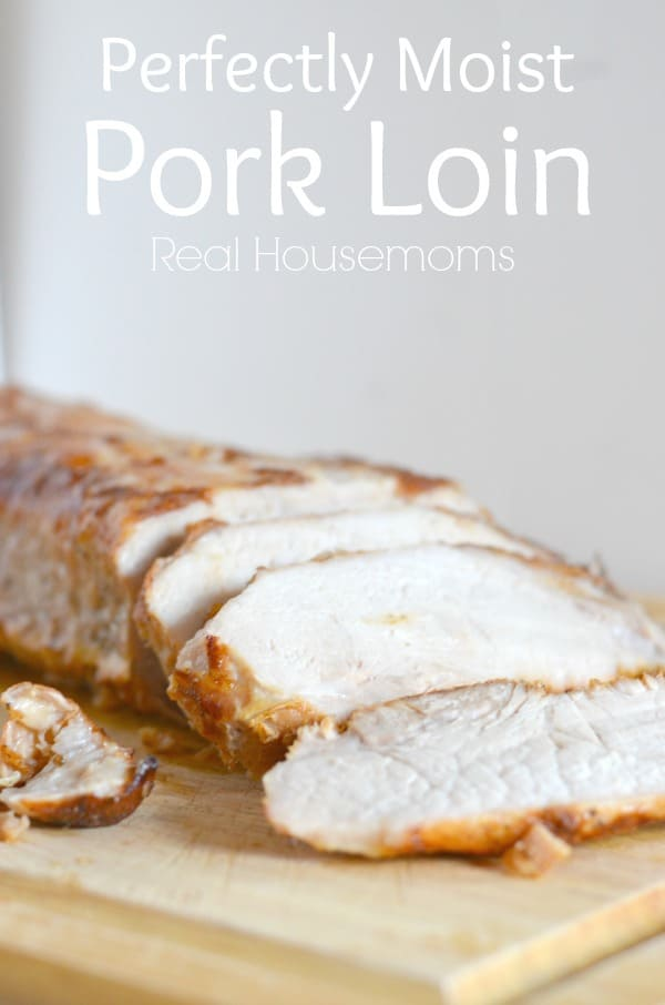 Perfectly-Moist-Pork-Loin_Real-Housemoms
