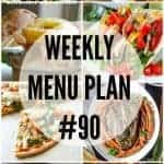 Weekly Menu Plan #90